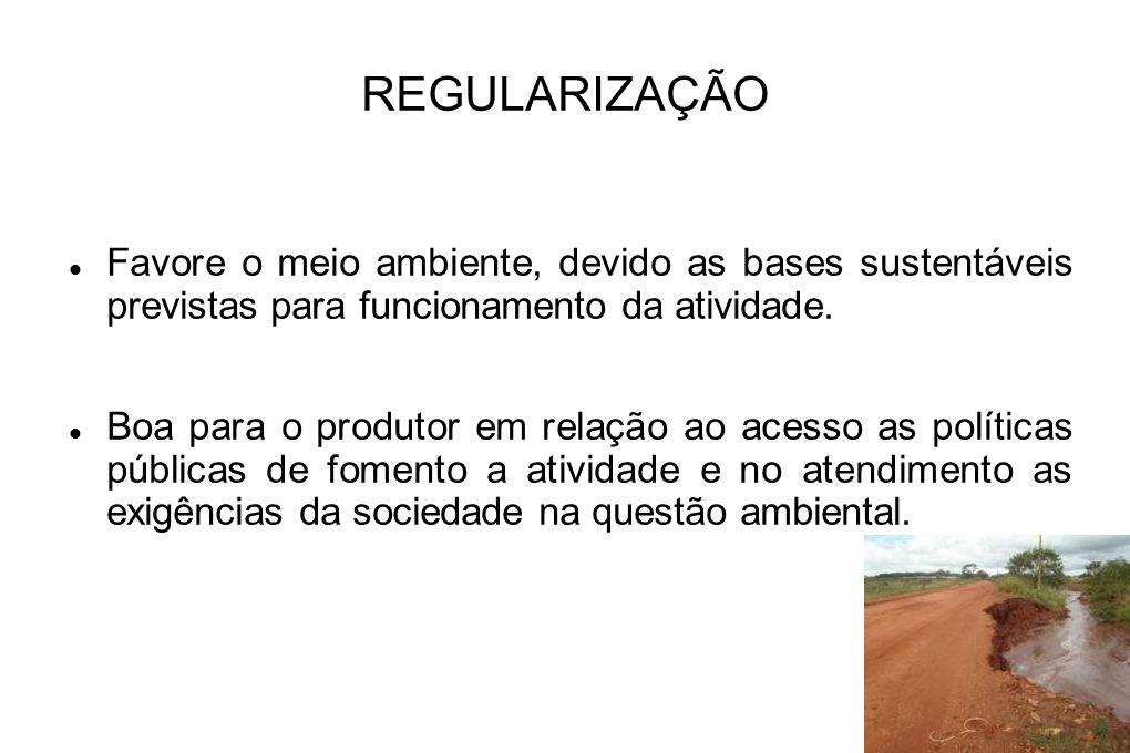 REGULARIZAÇÃO Favore o meio ambiente, devido as bases sustentáveis previstas para funcionamento da atividade.