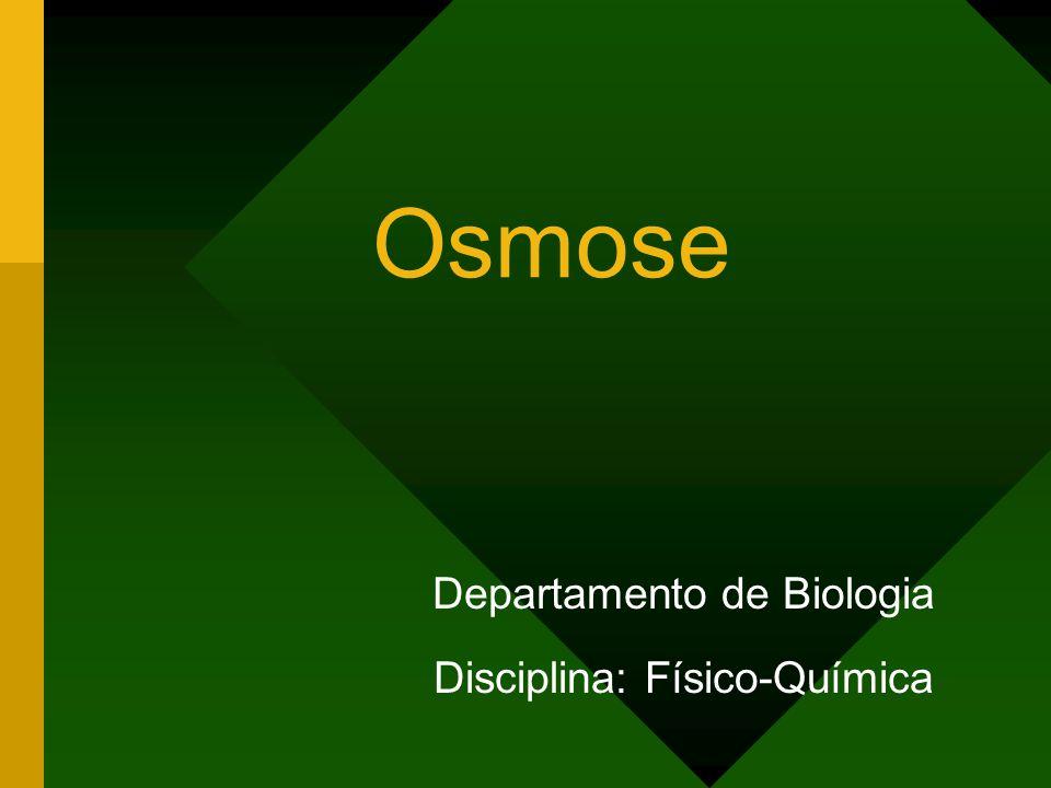 Departamento de Biologia Disciplina: Físico-Química