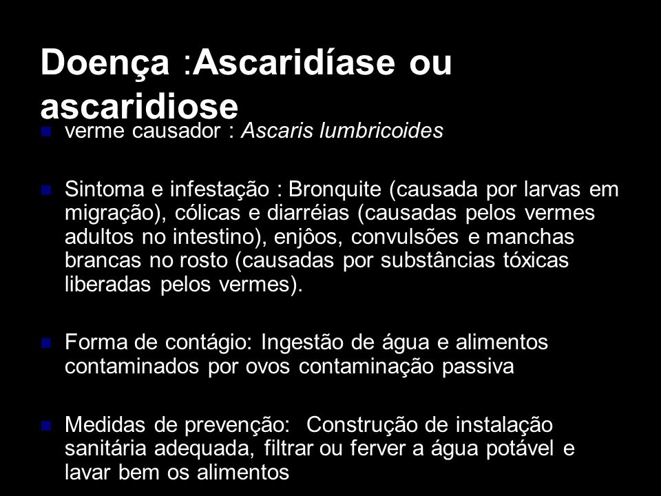 Doença :Ascaridíase ou ascaridiose