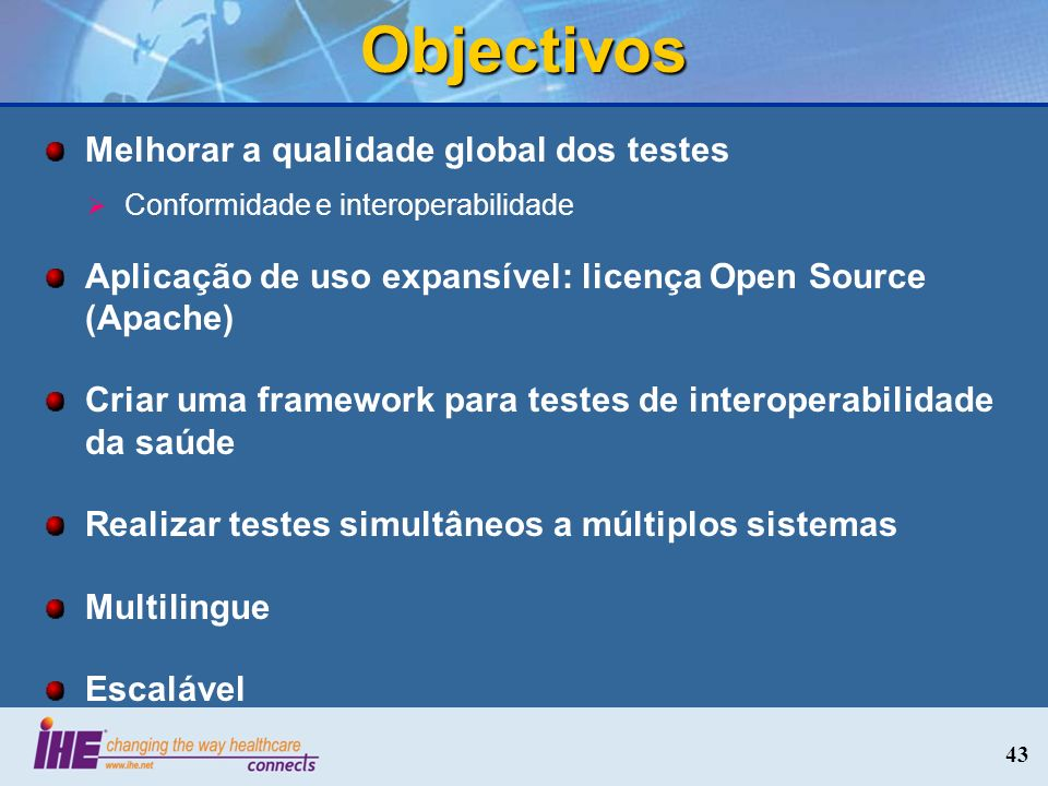 Objectivos Melhorar a qualidade global dos testes