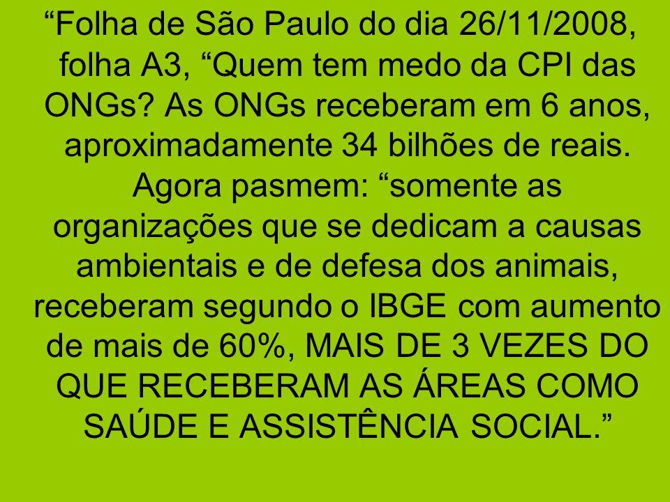 Folha de São Paulo do dia 26/11/2008, folha A3, Quem tem medo da CPI das ONGs.