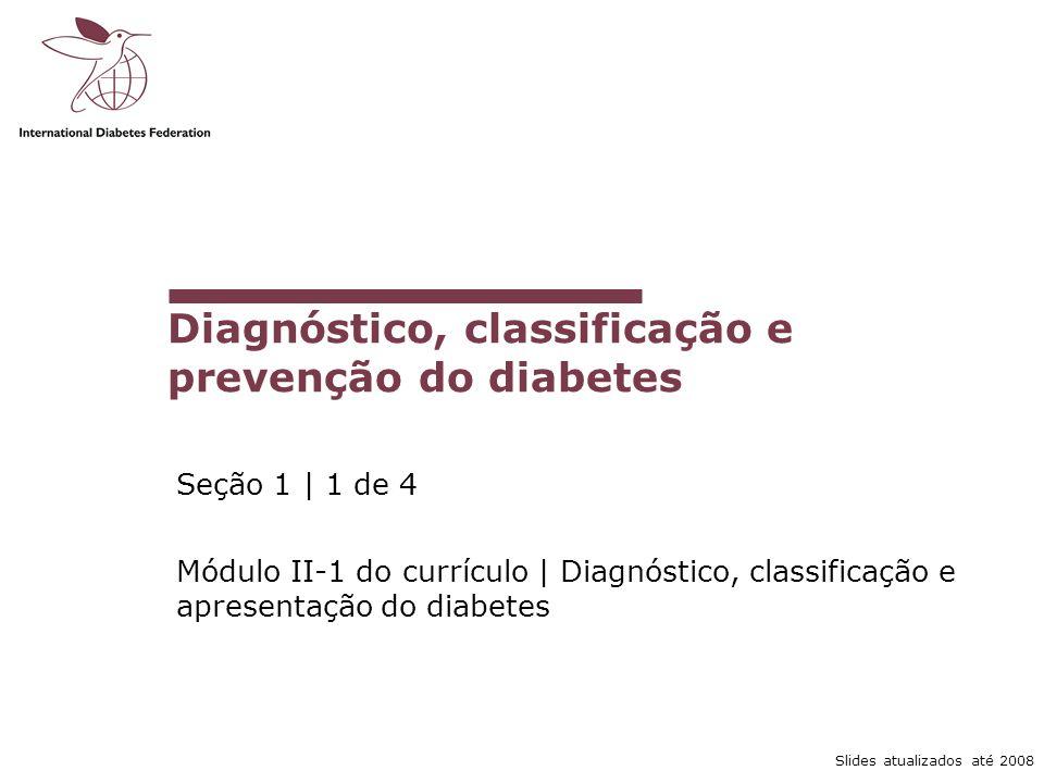 Diagnóstico, classificação e prevenção do diabetes