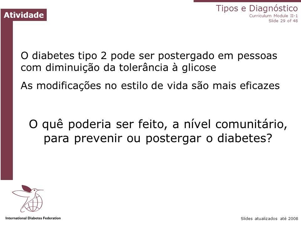 O diabetes tipo 2 pode ser postergado em pessoas com diminuição da tolerância à glicose