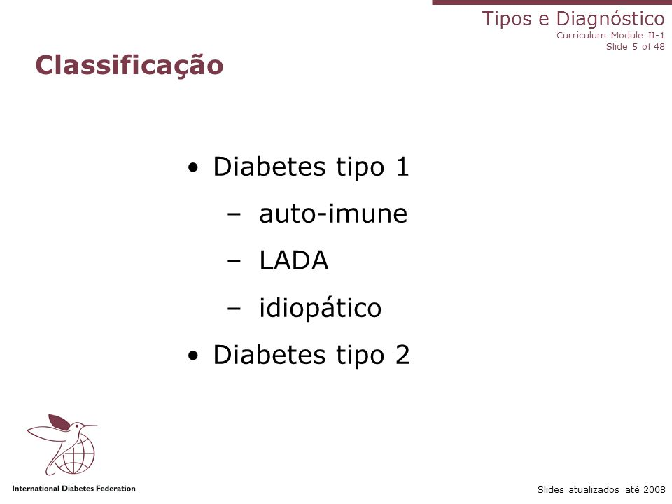 Classificação Diabetes tipo 1 auto-imune LADA idiopático