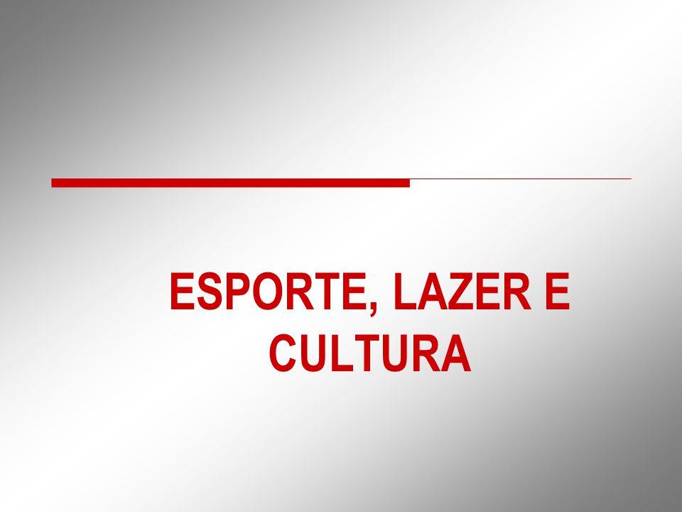 ESPORTE, LAZER E CULTURA