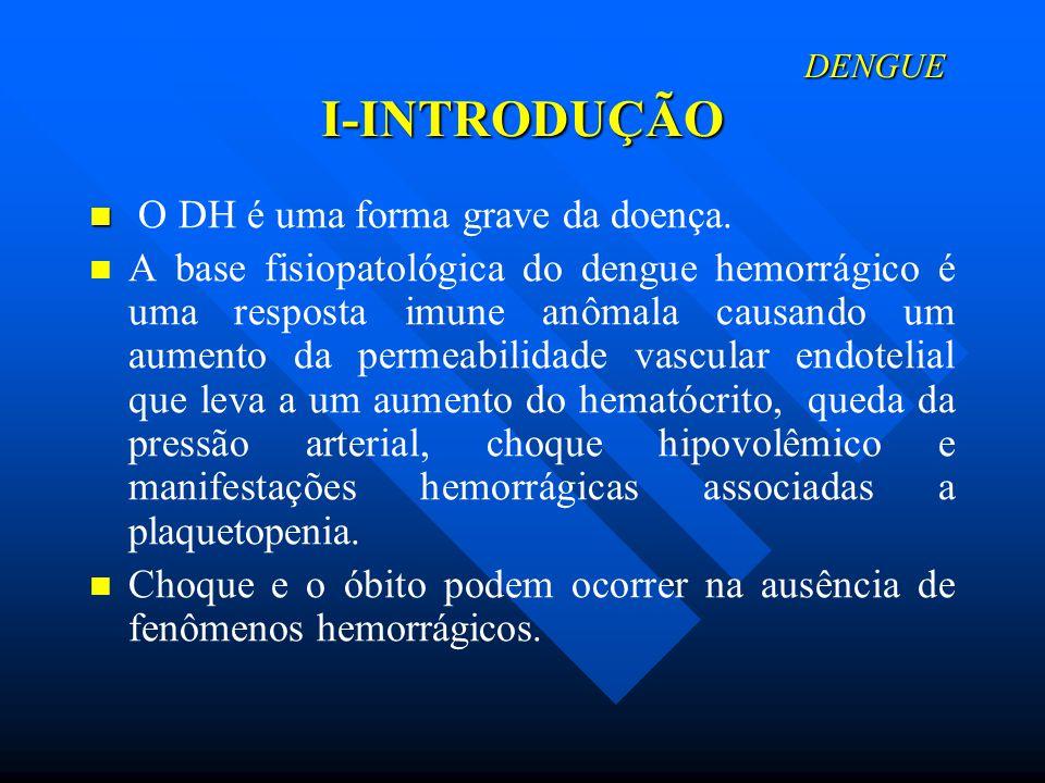 O DH é uma forma grave da doença.