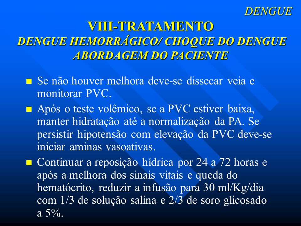 Se não houver melhora deve-se dissecar veia e monitorar PVC.
