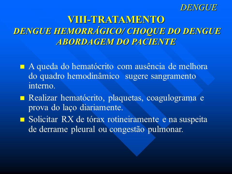 DENGUE VIII-TRATAMENTO DENGUE HEMORRÁGICO/ CHOQUE DO DENGUE ABORDAGEM DO PACIENTE