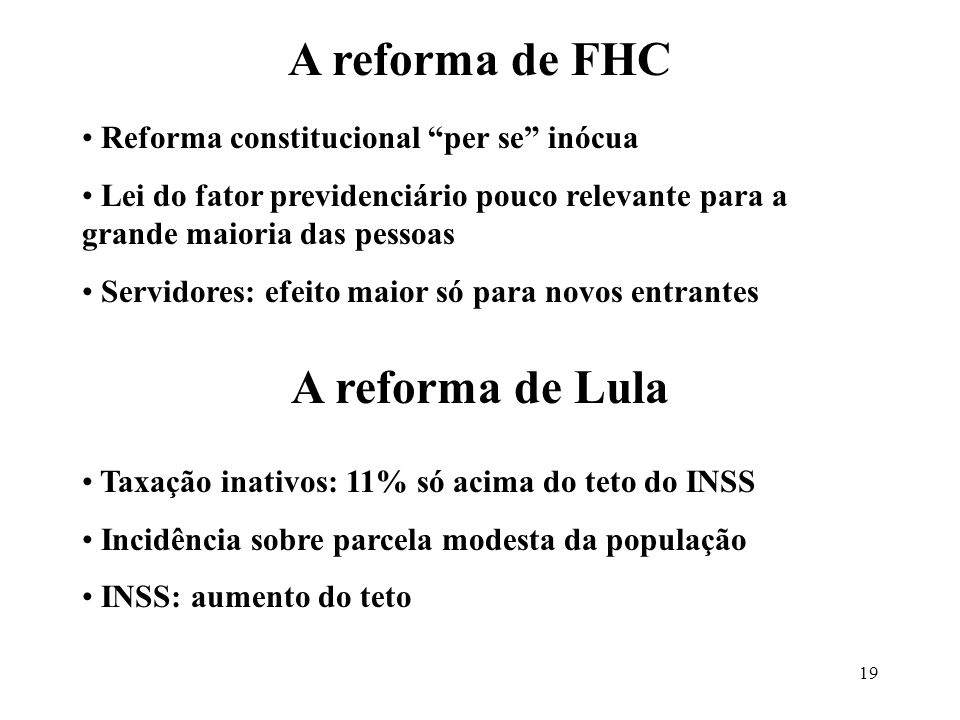 A reforma de FHC A reforma de Lula