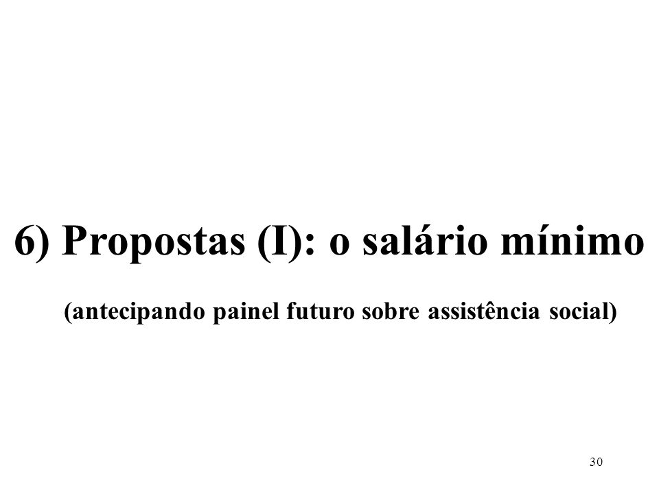 6) Propostas (I): o salário mínimo