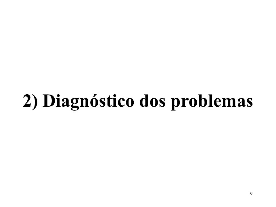 2) Diagnóstico dos problemas