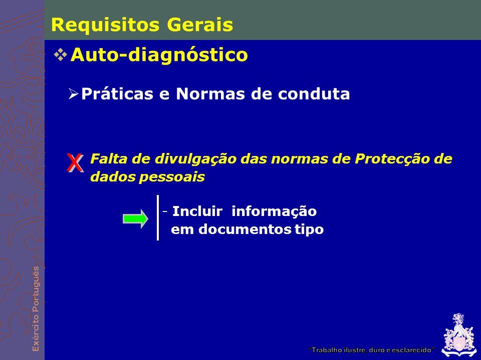 x Requisitos Gerais Auto-diagnóstico Práticas e Normas de conduta