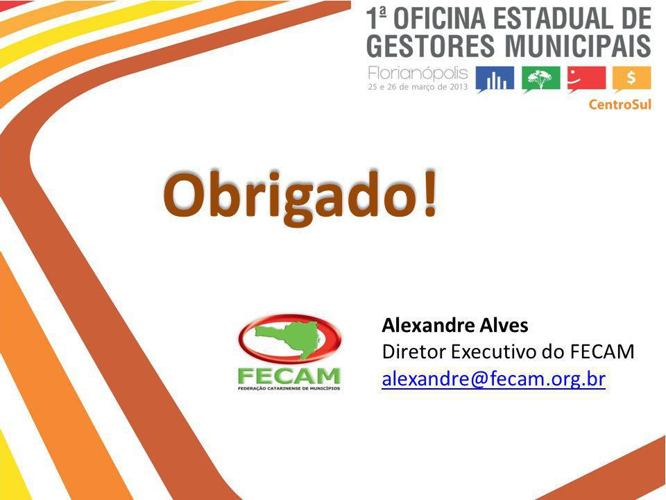 Obrigado! Alexandre Alves Diretor Executivo do FECAM