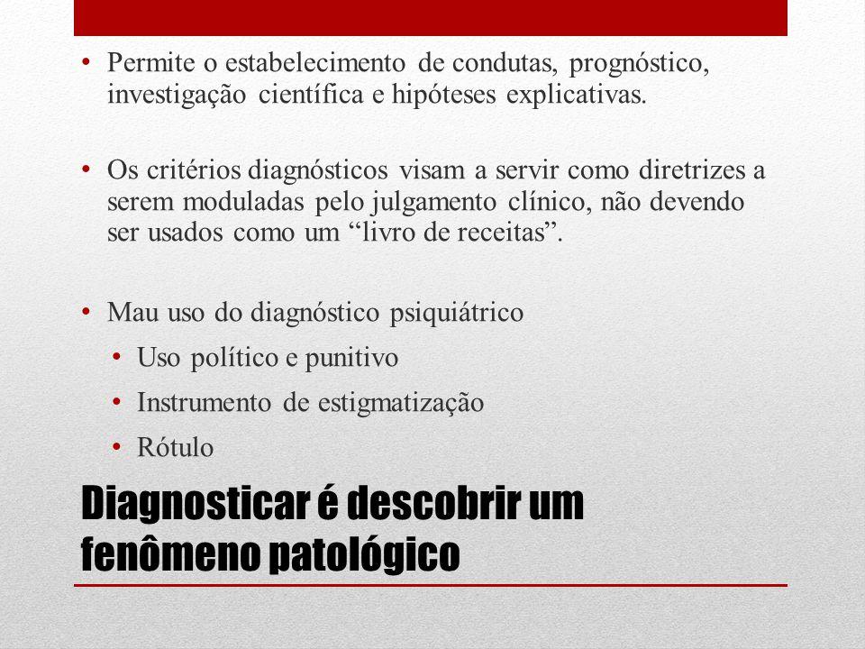 Diagnosticar é descobrir um fenômeno patológico