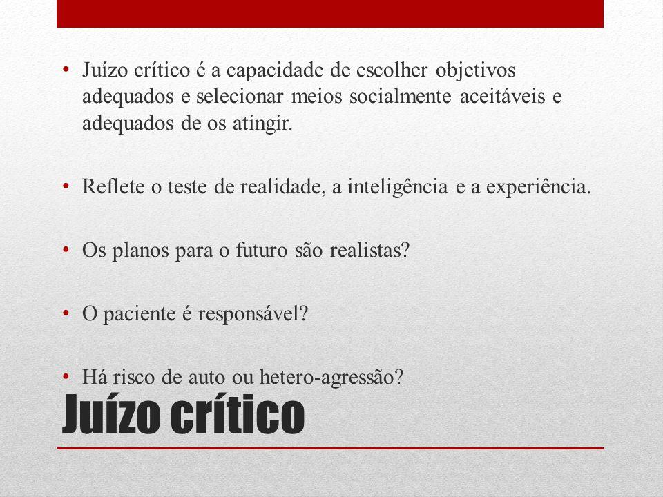 Juízo crítico é a capacidade de escolher objetivos adequados e selecionar meios socialmente aceitáveis e adequados de os atingir.
