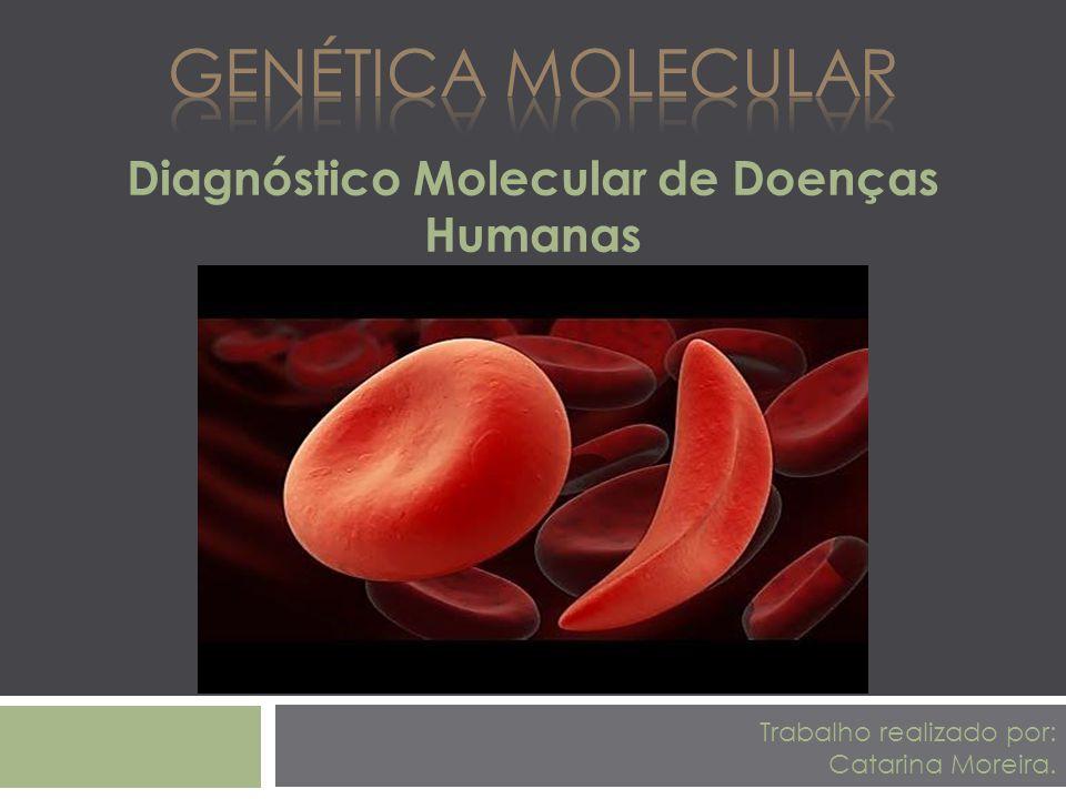 Diagnóstico Molecular de Doenças Humanas