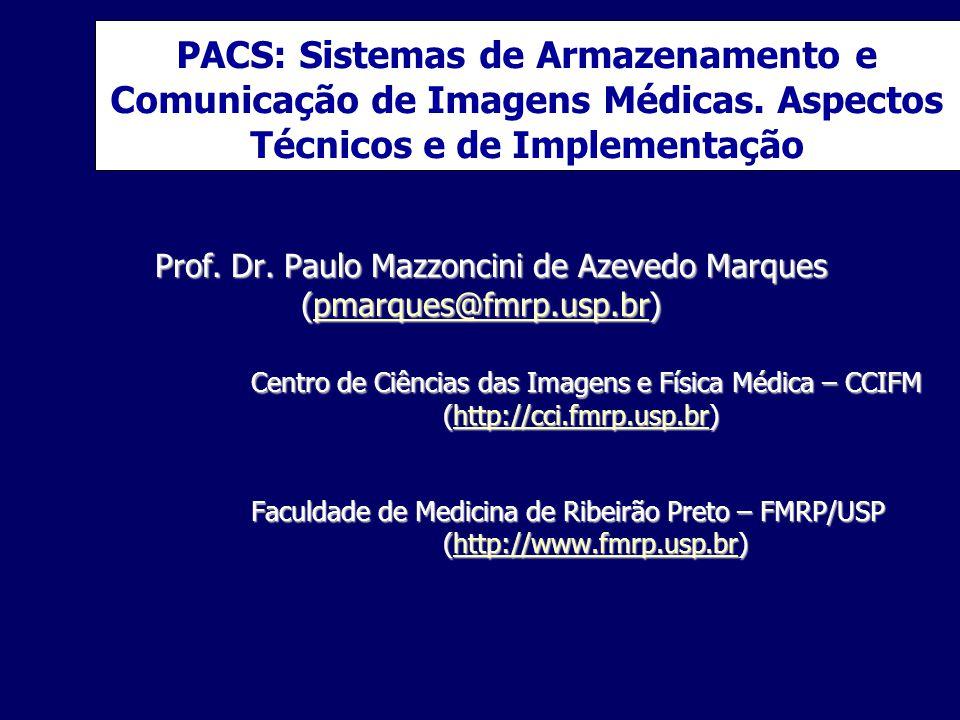 PACS: Sistemas de Armazenamento e Comunicação de Imagens Médicas