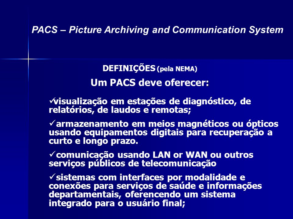 PACS – Picture Archiving and Communication System