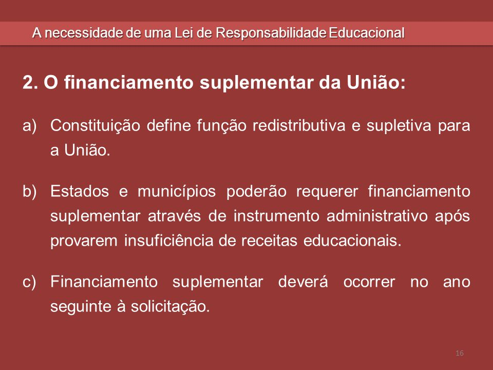 2. O financiamento suplementar da União: