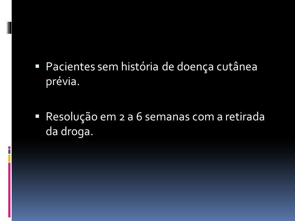 Pacientes sem história de doença cutânea prévia.