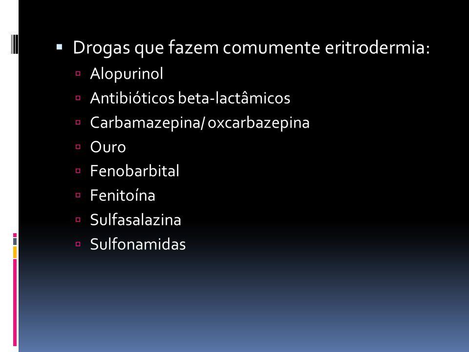 Drogas que fazem comumente eritrodermia: