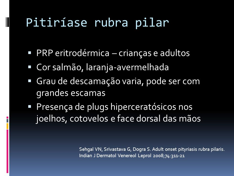 Pitiríase rubra pilar PRP eritrodérmica – crianças e adultos
