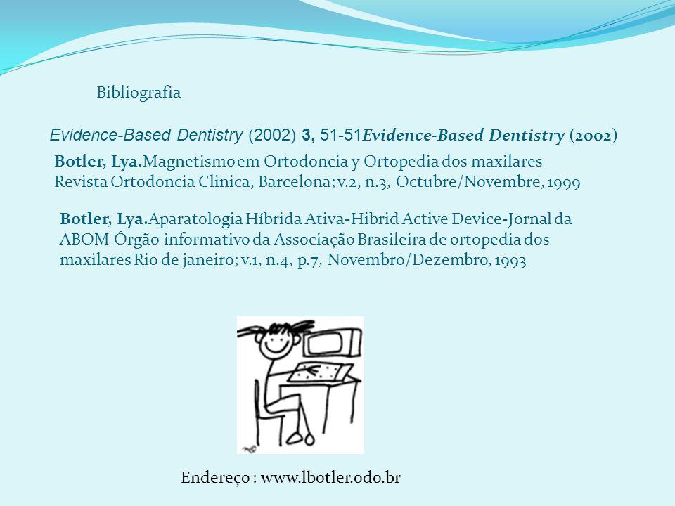 Bibliografia Evidence-Based Dentistry (2002) 3, 51-51Evidence-Based Dentistry (2002)