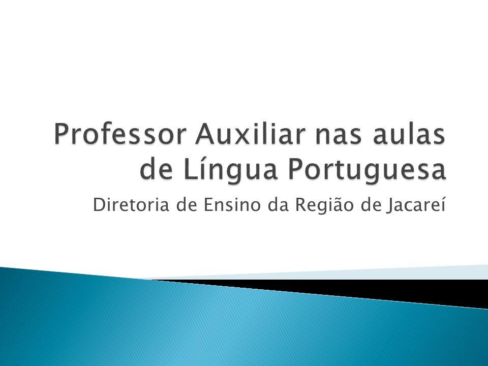 Professor Auxiliar nas aulas de Língua Portuguesa