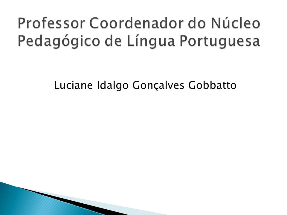 Professor Coordenador do Núcleo Pedagógico de Língua Portuguesa