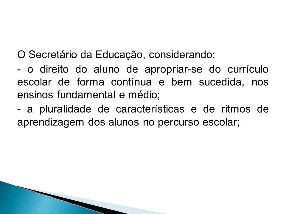 O Secretário da Educação, considerando: