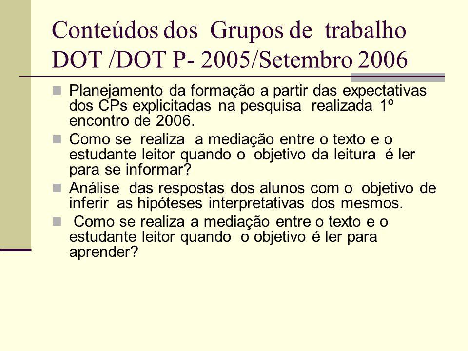 Conteúdos dos Grupos de trabalho DOT /DOT P- 2005/Setembro 2006
