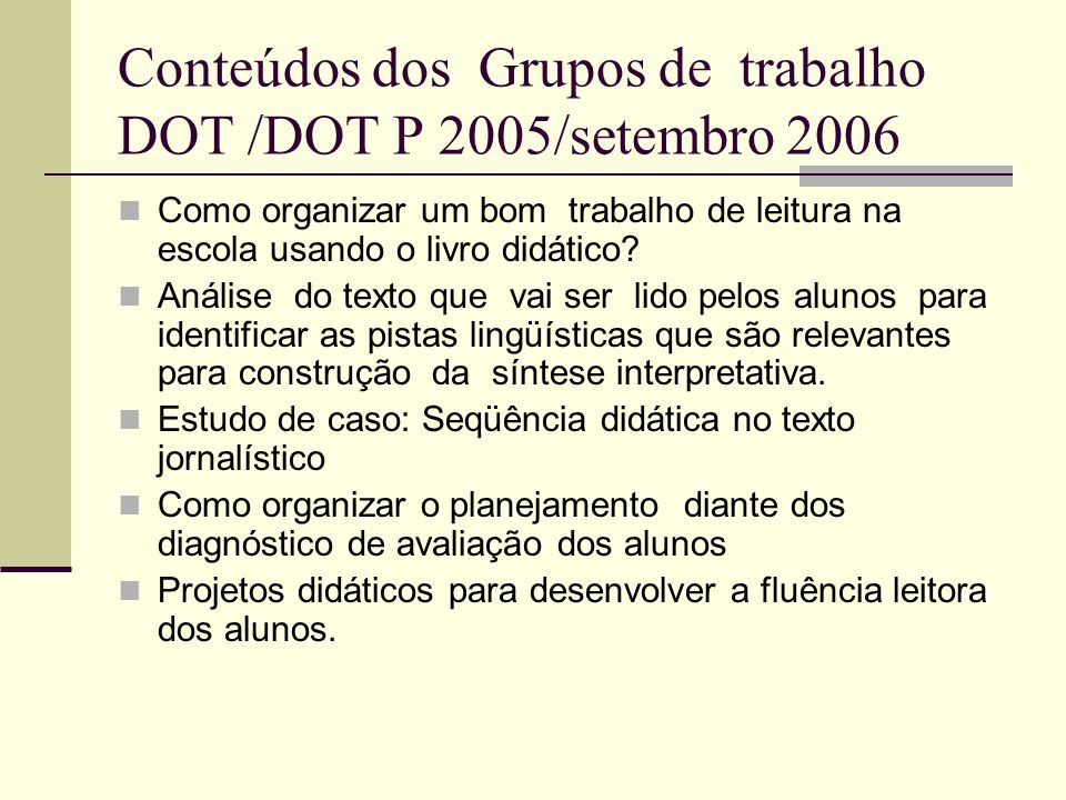 Conteúdos dos Grupos de trabalho DOT /DOT P 2005/setembro 2006