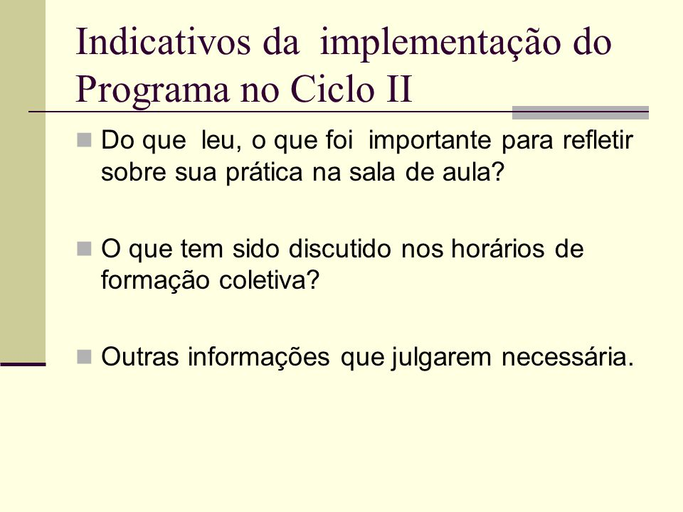 Indicativos da implementação do Programa no Ciclo II