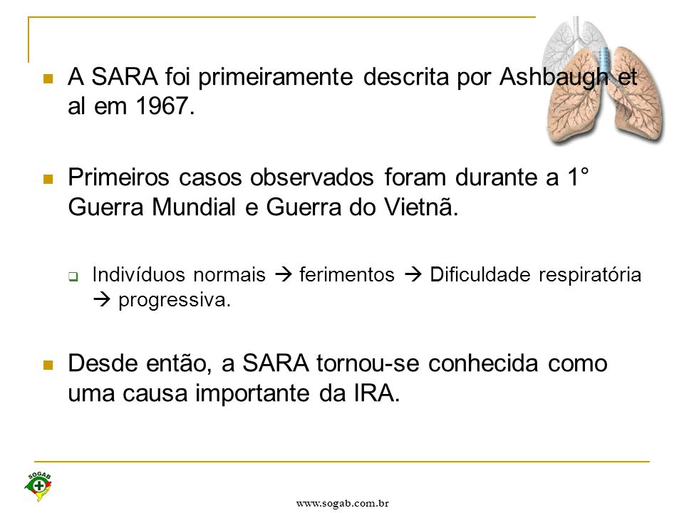 A SARA foi primeiramente descrita por Ashbaugh et al em 1967.