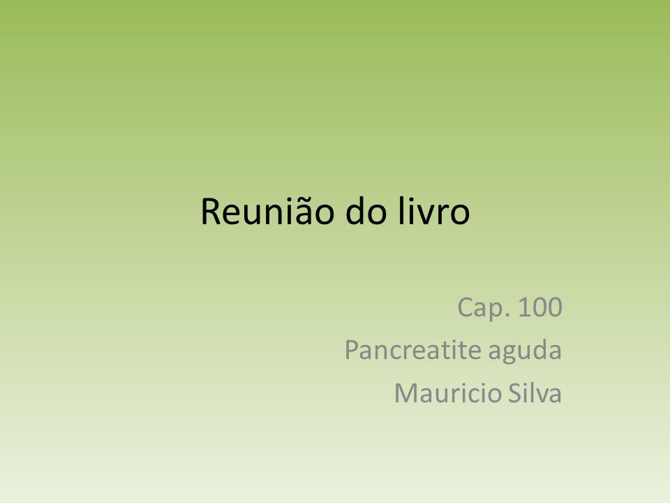 Cap. 100 Pancreatite aguda Mauricio Silva