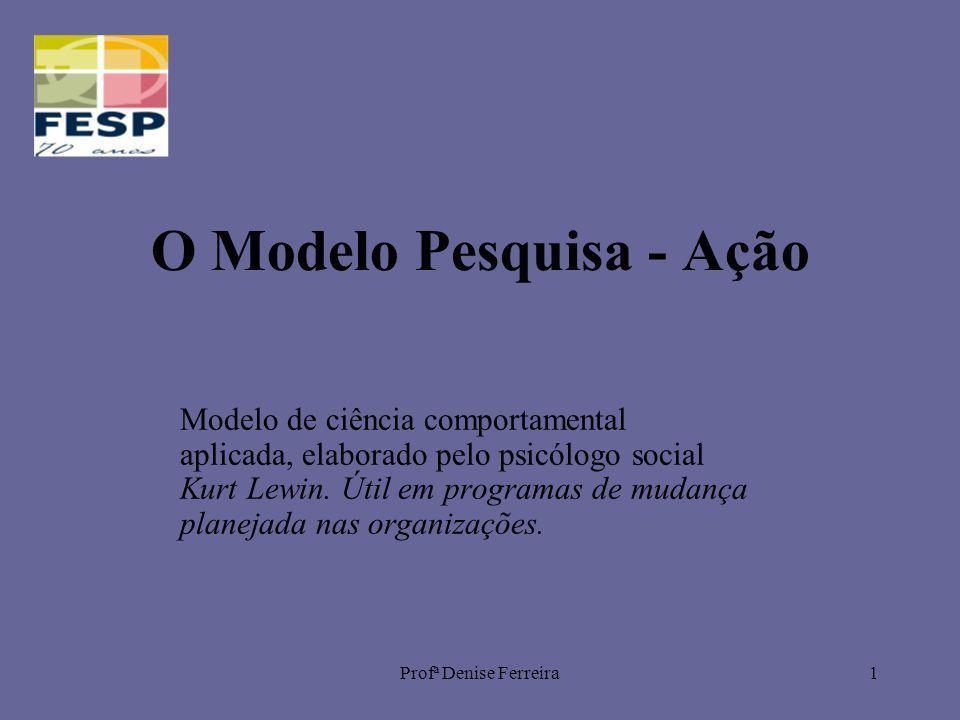 O Modelo Pesquisa - Ação