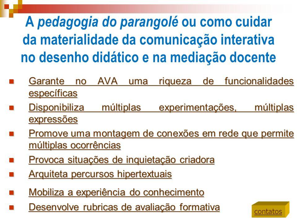 A pedagogia do parangolé ou como cuidar da materialidade da comunicação interativa no desenho didático e na mediação docente