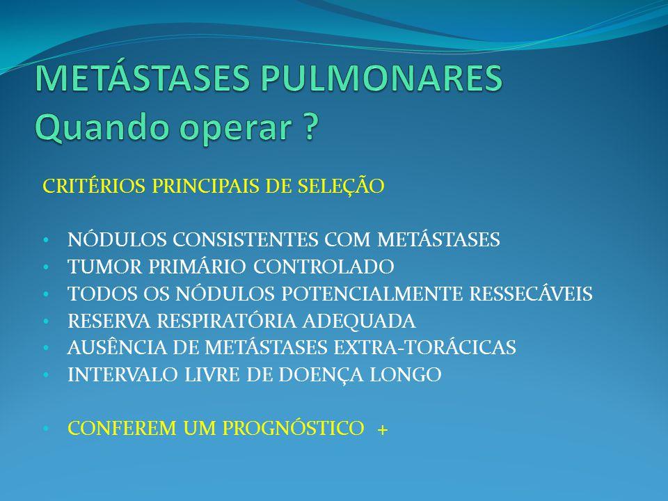 METÁSTASES PULMONARES Quando operar