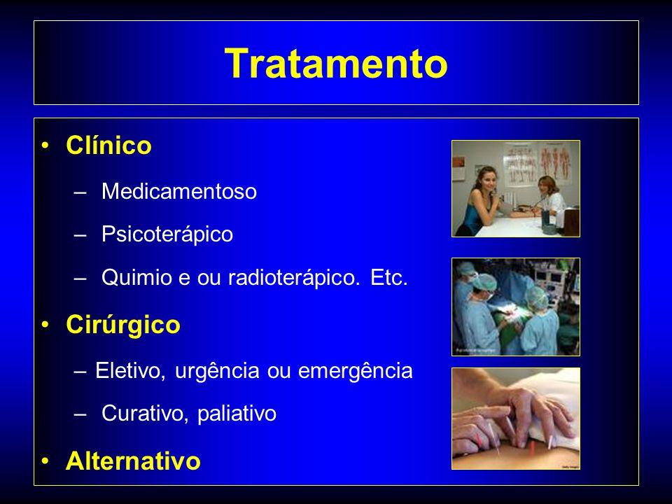 Tratamento Clínico Cirúrgico Alternativo Medicamentoso Psicoterápico