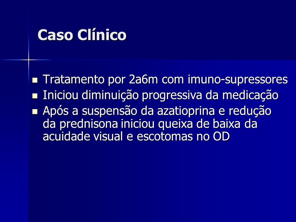 Caso Clínico Tratamento por 2a6m com imuno-supressores