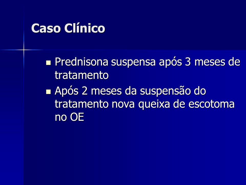 Caso Clínico Prednisona suspensa após 3 meses de tratamento
