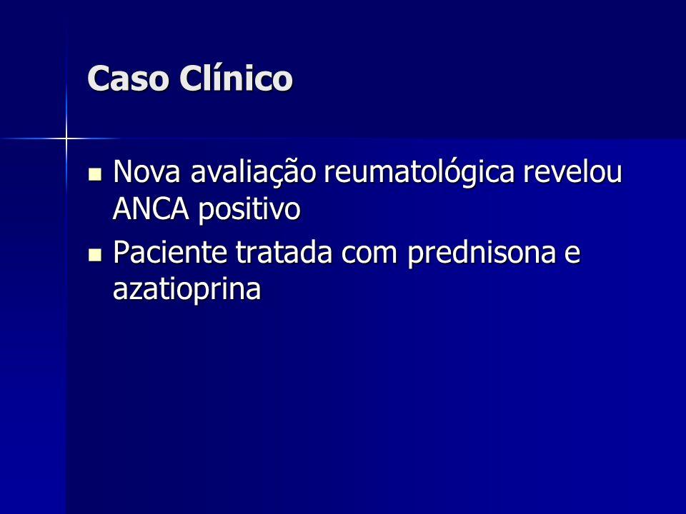 Caso Clínico Nova avaliação reumatológica revelou ANCA positivo