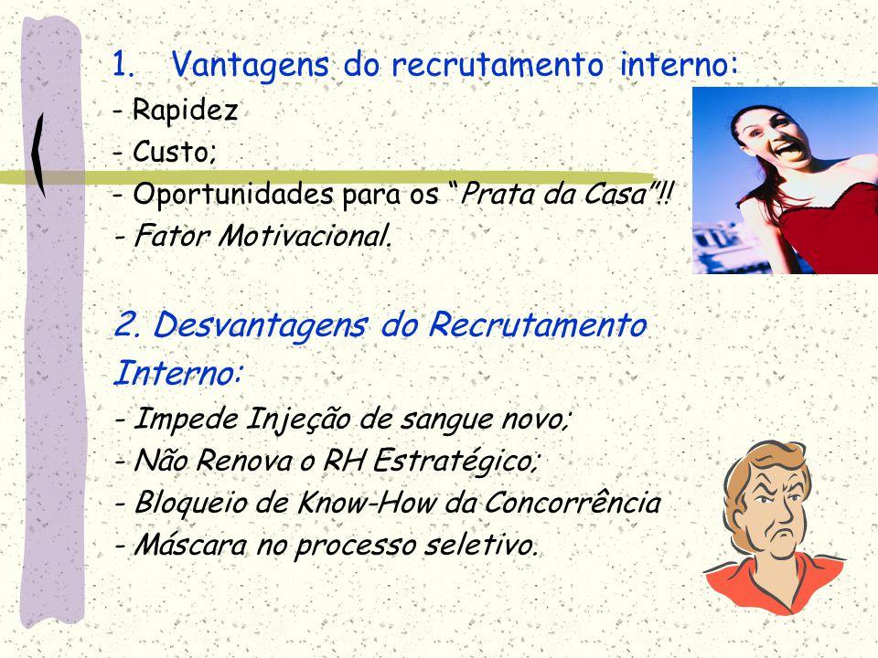 Vantagens do recrutamento interno: