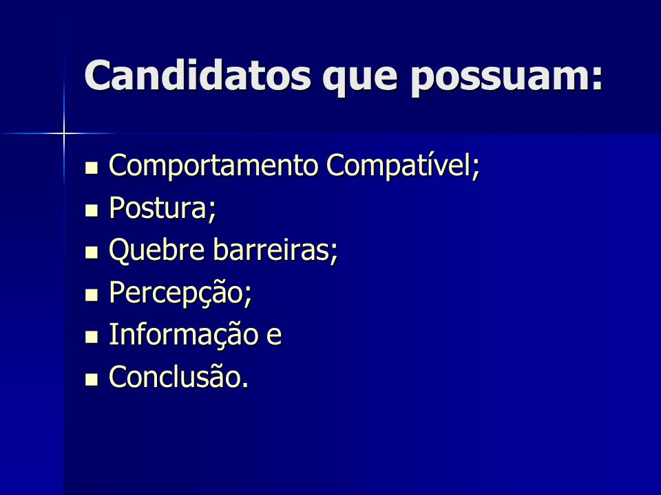 Candidatos que possuam: