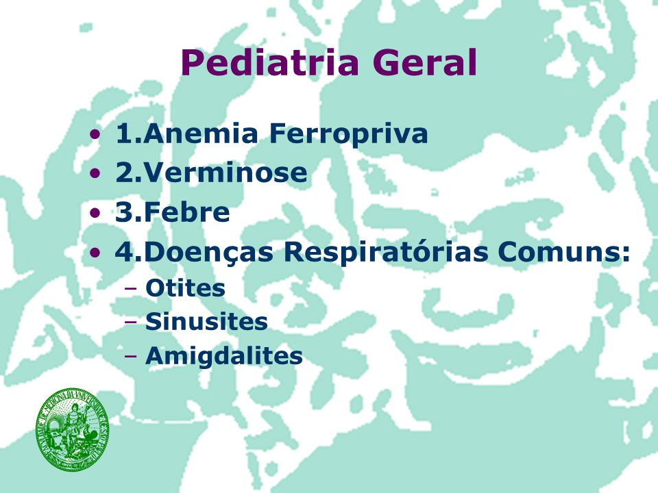 Pediatria Geral 1.Anemia Ferropriva 2.Verminose 3.Febre