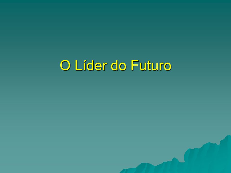 O Líder do Futuro