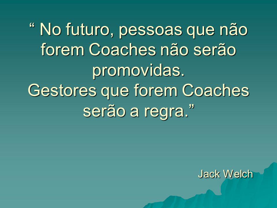 No futuro, pessoas que não forem Coaches não serão promovidas