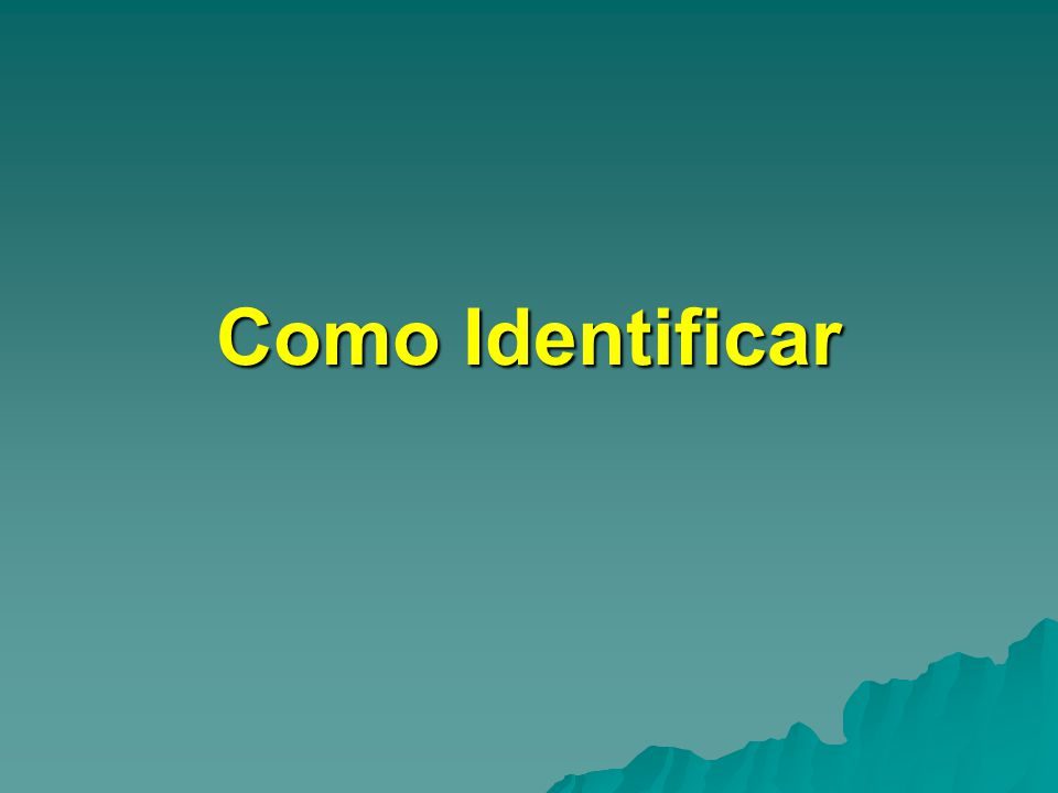 Como Identificar