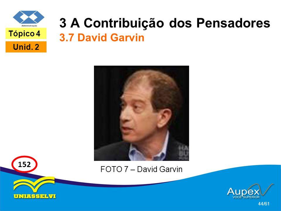 3 A Contribuição dos Pensadores 3.7 David Garvin
