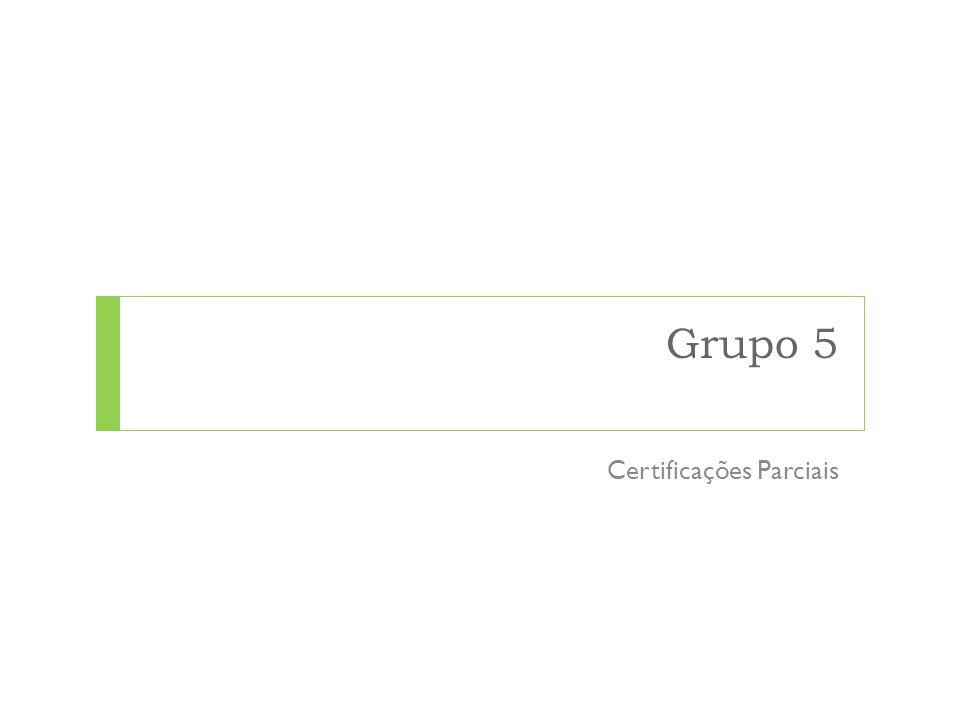 Grupo 5 Certificações Parciais